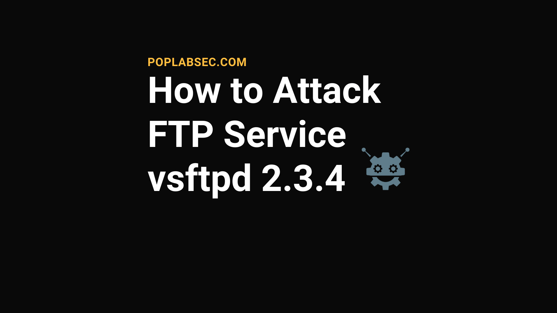 How to Attack FTP Service vsftpd 2.3.4